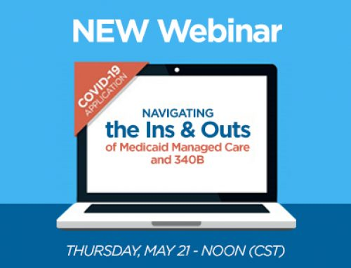 Webinar Series – Navigating the Ins and Outs of Medicaid Managed Care and 340B