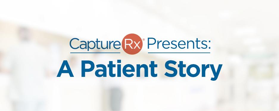 CaptureRx Presents - A Patient Story