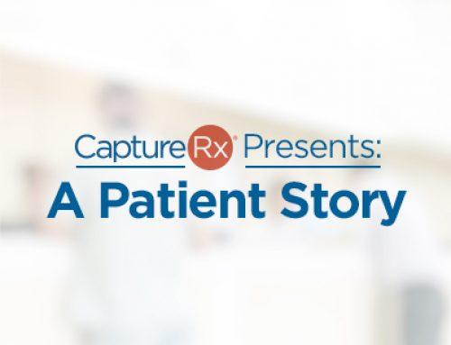 CaptureRx Presents – a Patient Story