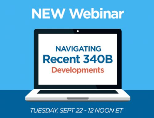 Webinar Series – Navigating Recent 340B Developments