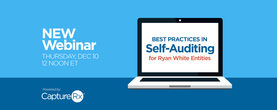 Best Practices in Self-Auditing for Ryan White Entities - Webinar Graphic