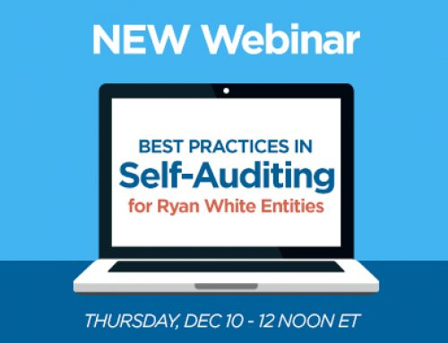 Webinar Series – Best Practices in Self-Auditing for Ryan White Entities
