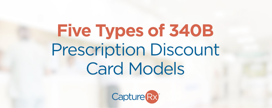 "In red text, ""Five Types of 340B"", in Blue Text ""Prescription Discount Card Models"", written on top of a faded image."