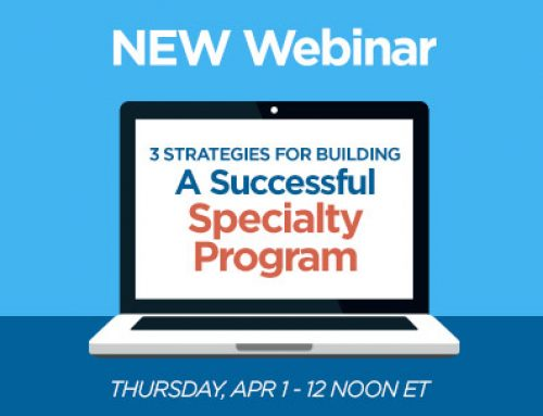 Webinar Series – 3 Strategies for Building a Successful Specialty Program