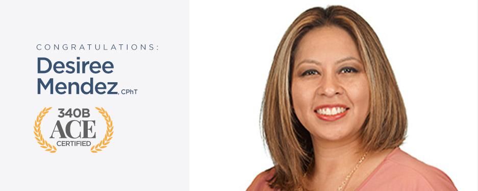 Desiree Mendez, CPhT, 340B ACE Certified